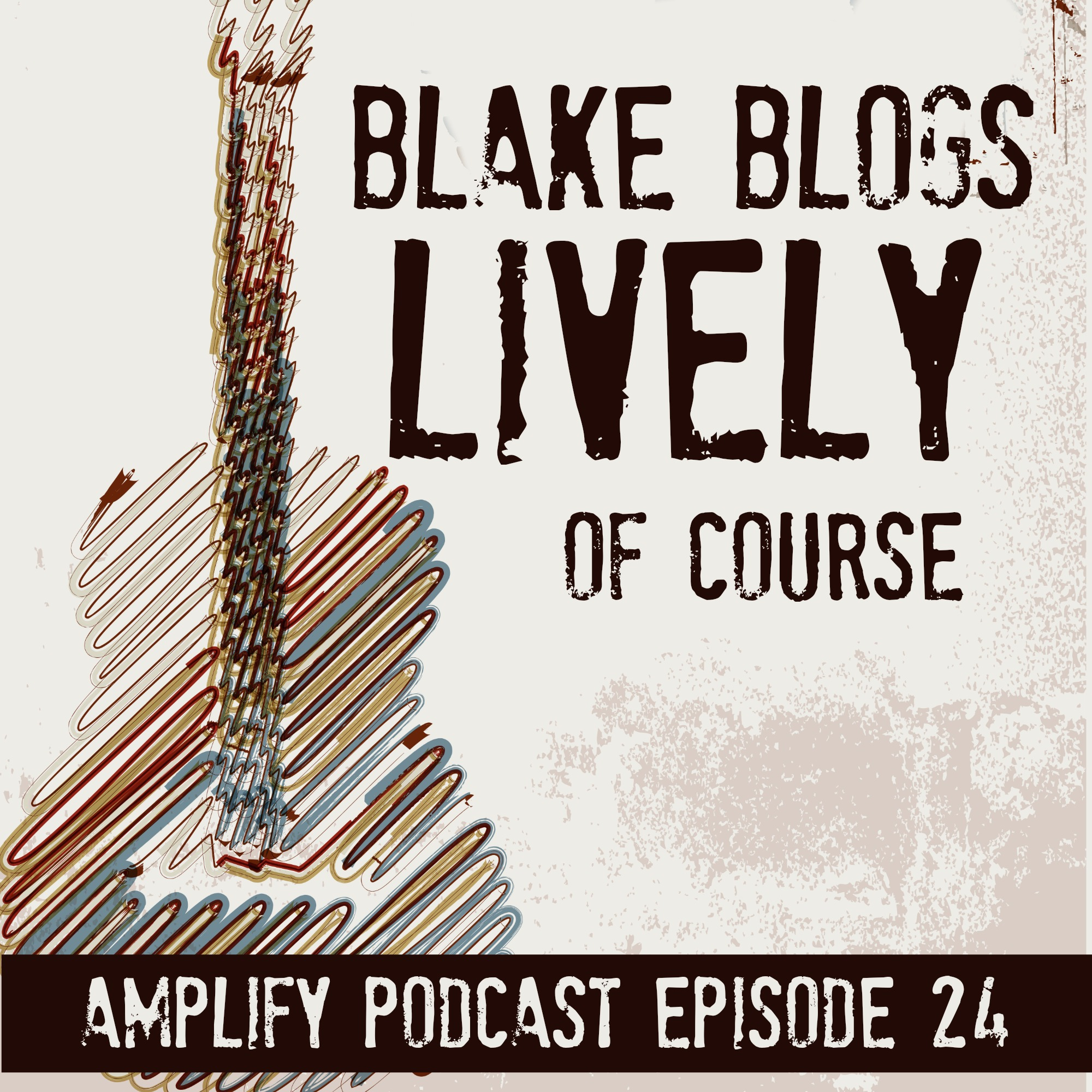 Blake Blogs Lively, of course.