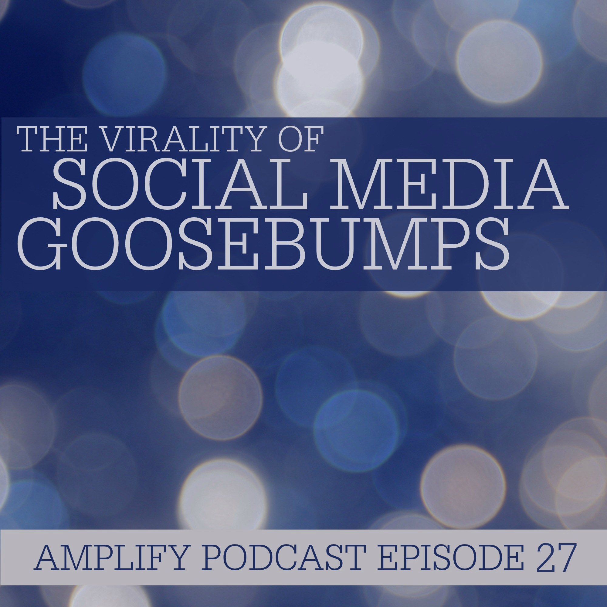 Virality of Social Media Goosebumps