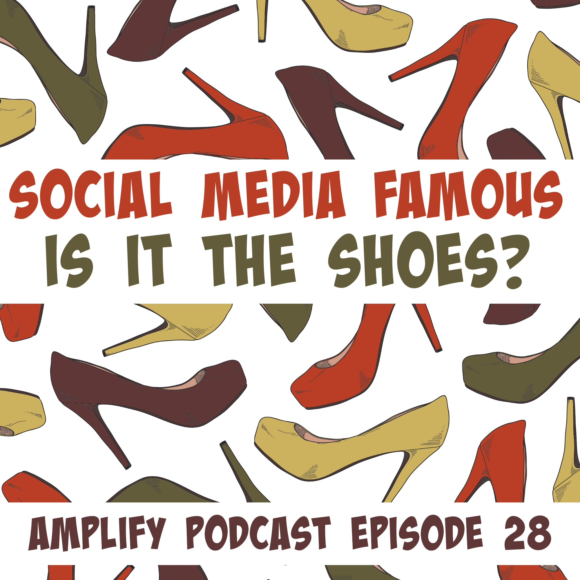 Social Media Famous: Is it the shoes?