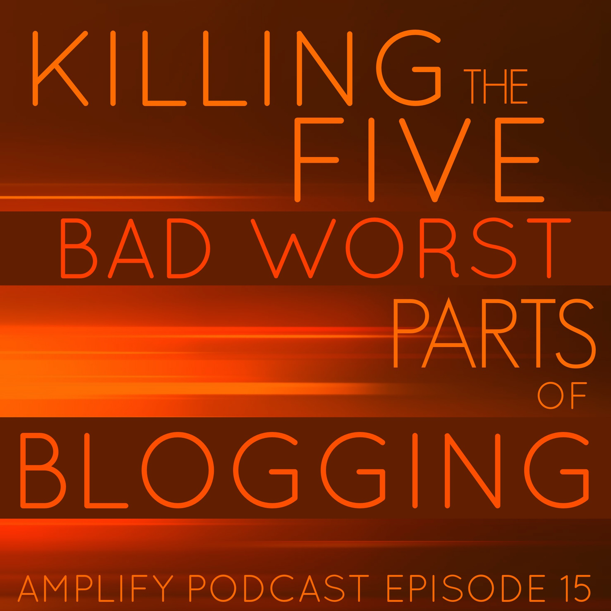 Killing the 5 Bad Worst Parts of Blogging