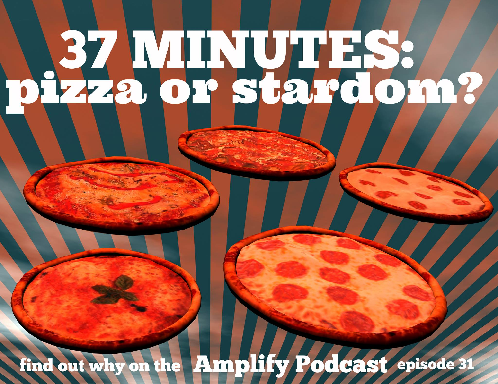 37 Minutes: Pizza or Stardom?