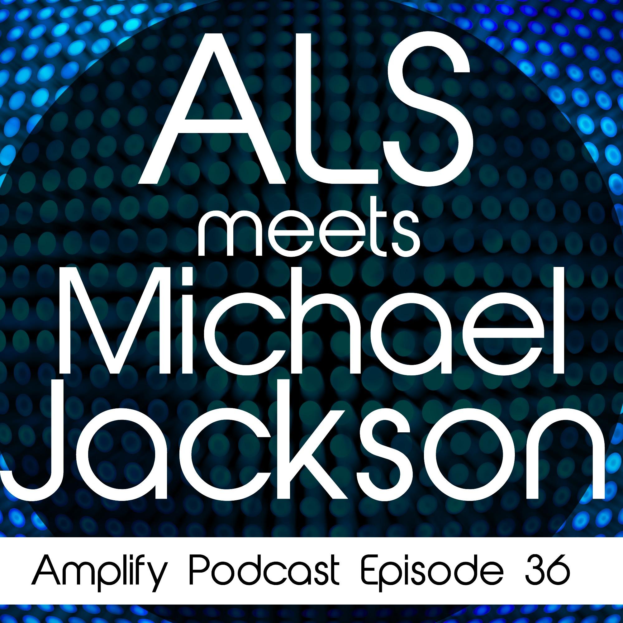 ALS meets Michael Jackson