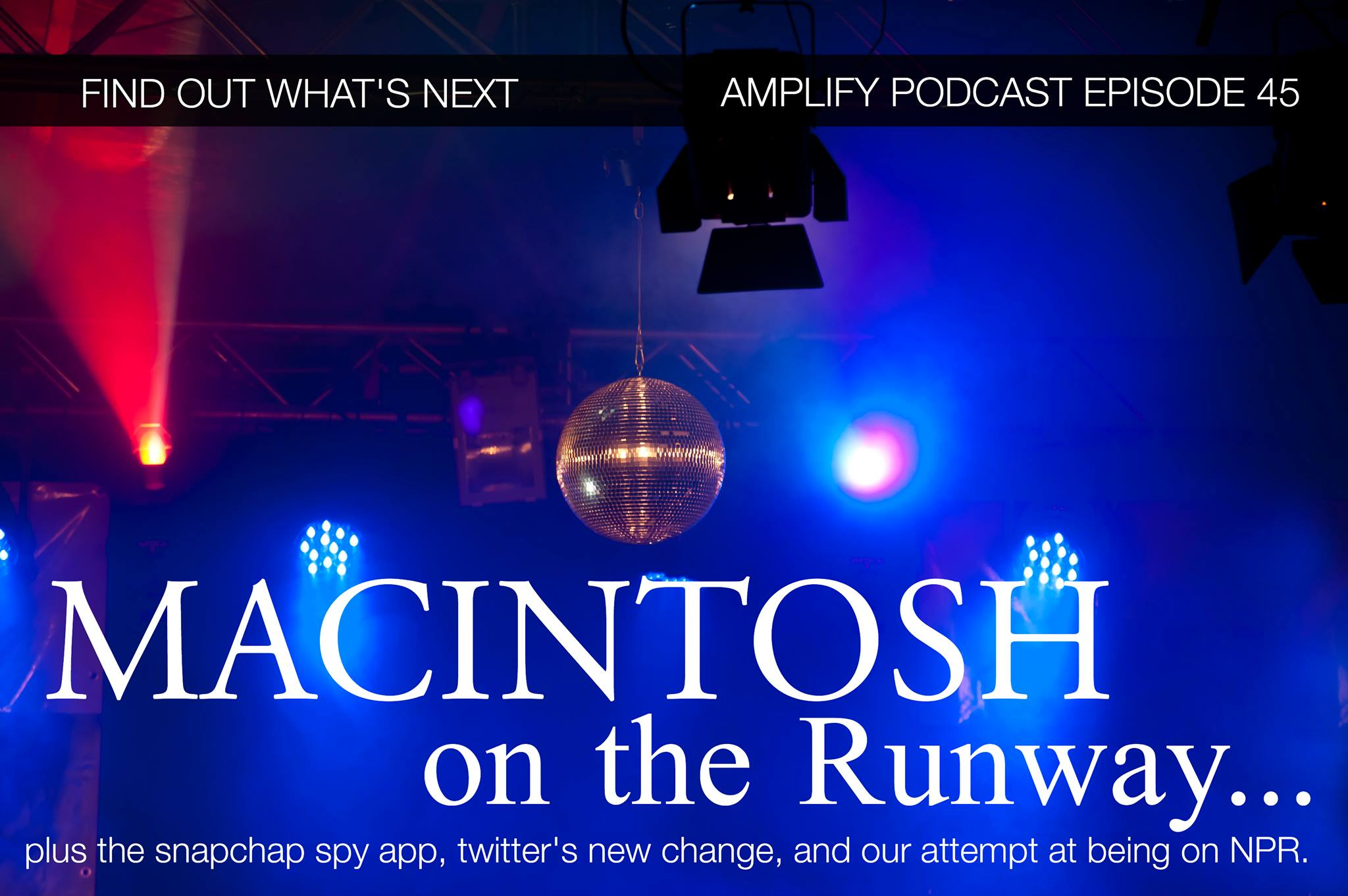 Macintosh on the Runway – Episode 45