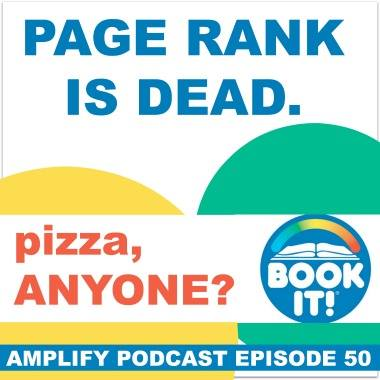 Page Rank is Dead. Pizza Anyone?