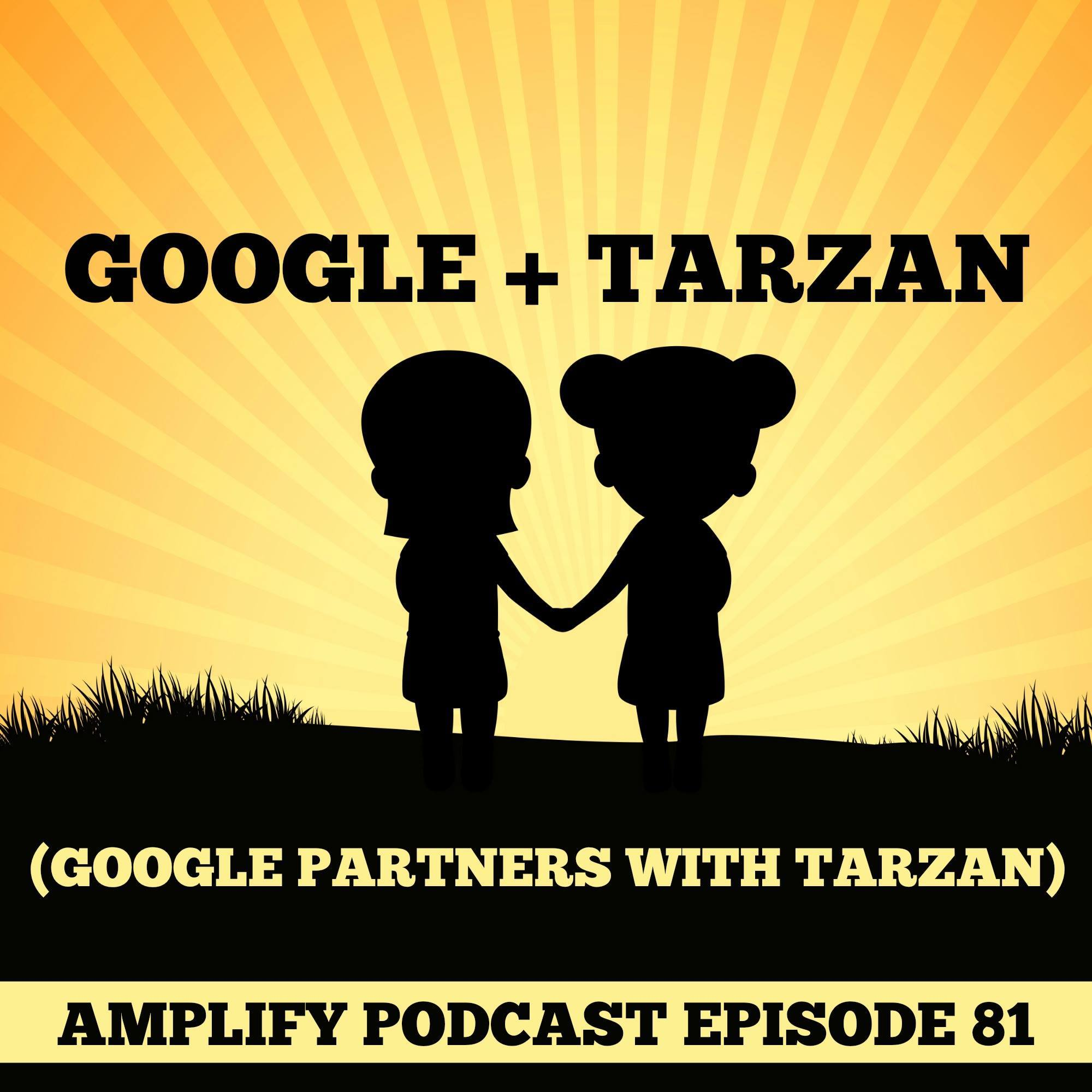 Google Partners with Tarzan