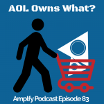 Amplify Podcast AOL Owns What