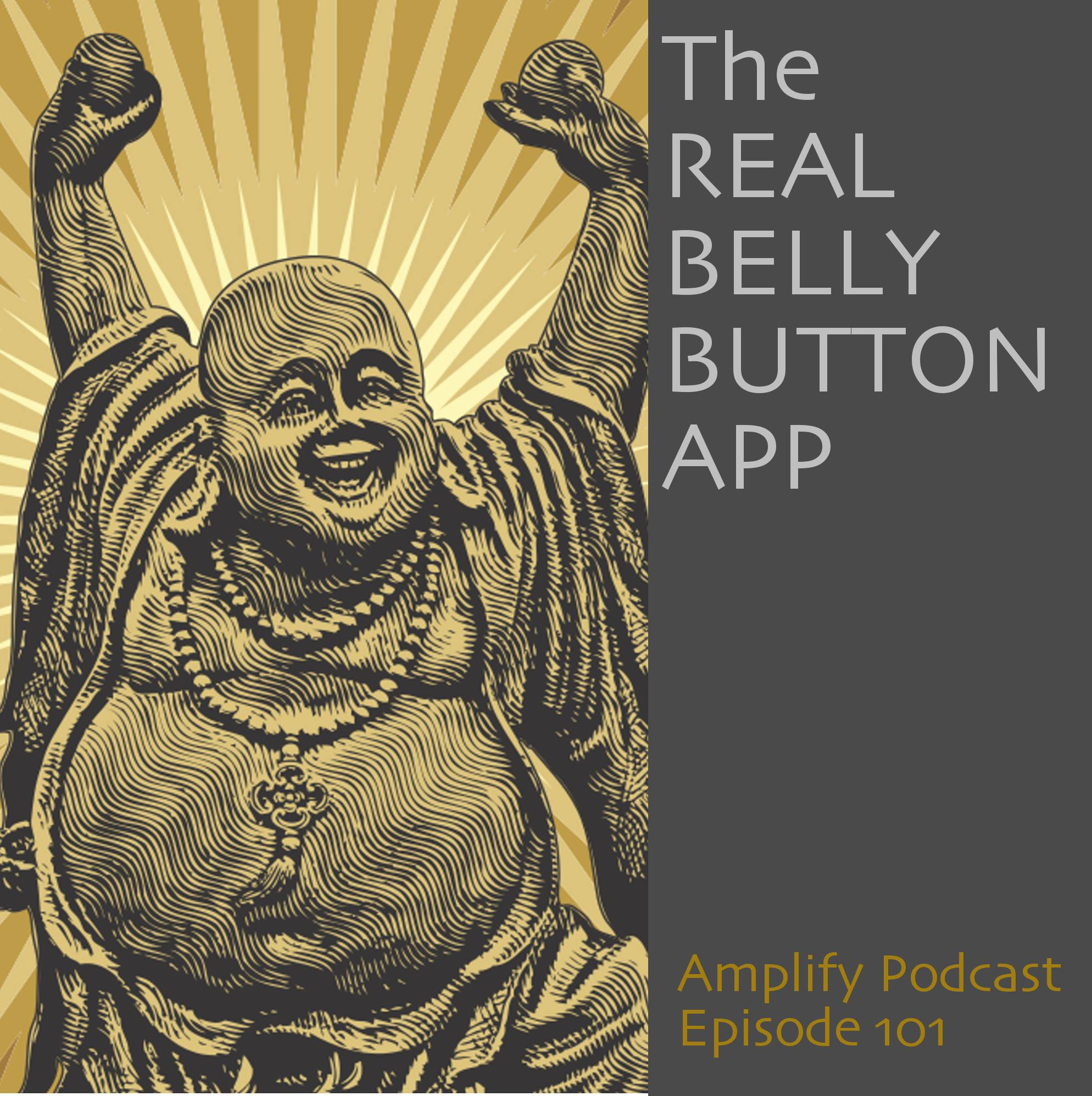 Amplify Podcast Episode 101 - The Real Belly Button App