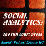 Social Analytics: the full court press